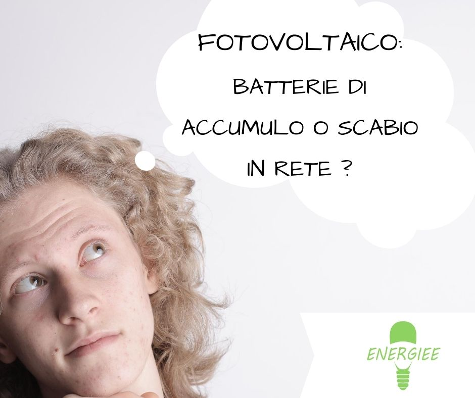 fotovoltaico batterie di accumulo o scambio in rete